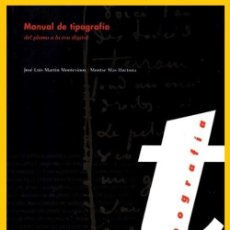 Libros de segunda mano: MANUAL DE TIPOGRAFIA. DEL PLOMO A LA ERA DIGITAL. IMPRENTA. DISEÑO. MARTIN MONTESINOS. MAS HURTUNA.. Lote 253042655