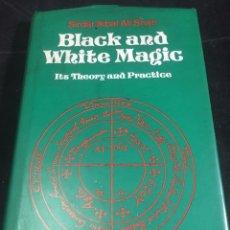 Libros de segunda mano: BLACK AND WHITE MAGIC: ITS THEORY AND PRACTICE. SIRDAR IKBAL ALI SHAH. THE OCTAGON PRESS 1975.. Lote 253081410