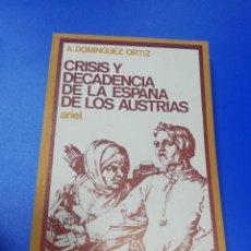 Livres d'occasion: CRISIS Y DECADENCIA DE LA ESPAÑA DE LOS AUSTRIAS. A. DOMINGUEZ ORTIZ. ARIEL. 1969. PAGS. 217.. Lote 253217795