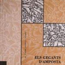 Libros de segunda mano: ELS GEGANTS D'AMPOSTA. 50 ANYS D'HISTÒRIA I DE TRADICIÓ POPULAR M. CARME QUERALT I TOMÀS 1999 IMPECA. Lote 253251915