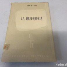 Livres d'occasion: LA ORFEBRERÍA. AUTOR, LUC LANEL. VERGARA EDITORIAL, AÑO 1958. Lote 253323245