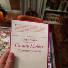 Libros de segunda mano: GUSTAV MAHLER. RECUERDOS Y CARTAS, ALMA MAHLER. Lote 253340600