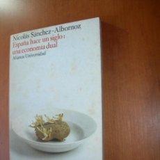 Livres d'occasion: ESPAÑA HACE UN SIGLO: UNA ECONOMÍA DUAL / NICOLÁS SÁNCHEZ-ALBORNOZ. Lote 253354035