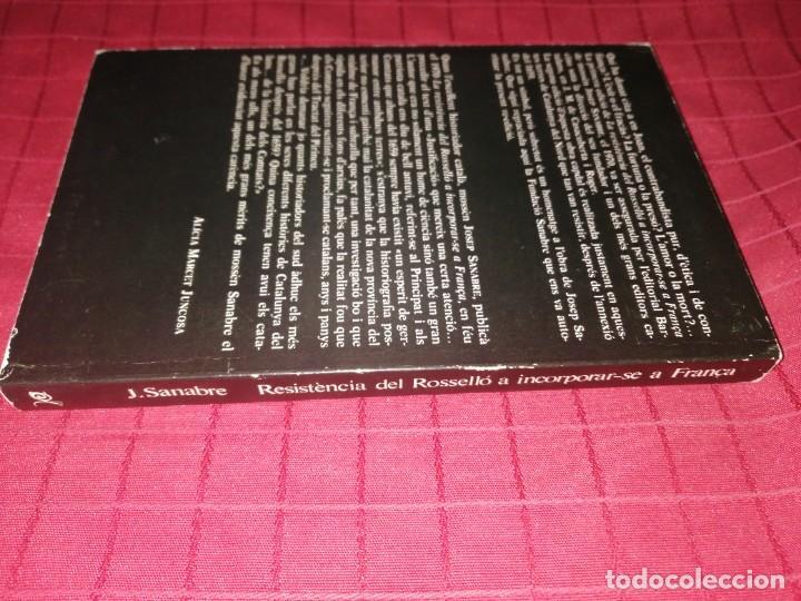 Libros de segunda mano: LA RESISTÈNCIA DEL ROSSELLÓ A INCORPORAR-SE A FRANÇA - Josep Sanabre - Foto 2 - 253358335