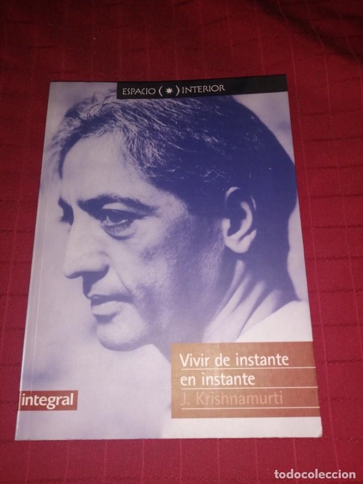 VIVIR DE INSTANTE EN INSTANTE J. KRISHNAMURTI (Libros de Segunda Mano - Pensamiento - Otros)