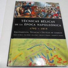 Libros de segunda mano: VV.AA. TÉNICAS BÉLICAS DE LA ÉPOCA NAPOLEÓNICA 1792-1815 W6383. Lote 253409245