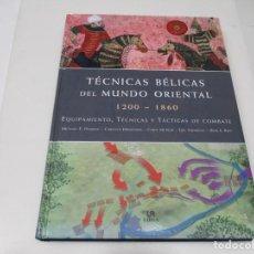 Libros de segunda mano: VV.AA TÉCNICAS BÉLICAS DEL MUNDO ORIENTAL 1200-1860 W6384. Lote 253409450