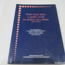 Libros de segunda mano: VV.AA PODER LOCAL, ÉLITES E CAMBIO SOCIAL NA GALICIA NON URBANA (1874-1936) W6385. Lote 253409950