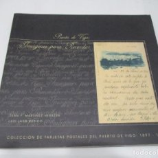 Libros de segunda mano: JUAN F. MARTÍNEZ-HERRERA, LUIS LARA RUBIDO PUERTO DE VIGO:IMÁGENES PARA RECORDAR W6386. Lote 253410345