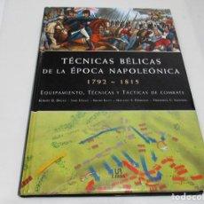 Libros de segunda mano: VV.AA TÉCNICAS BÉLICAS DE LA ÉPOCA NAPOLEÓNICA 1792-1815 W6391. Lote 253413645