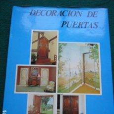 Libros de segunda mano: LIBRO DECORACIÓN DE PUERTAS. Lote 253438695