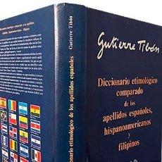 Libros de segunda mano: DICCIONARIO COMPARADO DE APELLIDOS ESPAÑOLES, HISPANOAMERICANOS Y FILIPINOS (43.000 APELLIDOS) 1ª ED. Lote 253489465