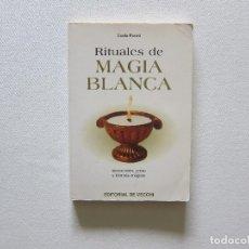 Libros de segunda mano: RITUALES DE MAGIA BLANCA - LUCIA PAVESI. Lote 253500450
