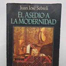 Libros de segunda mano: EL ASEDIO A LA MODERNIDAD. JUAN JOSÉ SEBRELI. EDITORIAL SUDAMERICANA 1995 (ENVÍO 4,31€). Lote 252872005