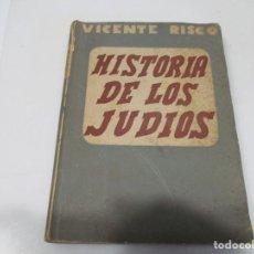 Libros de segunda mano: VICENTE RISCO HISTORIA DE LOS JUDIOS DESDE LA DESTRUCCIÓN DEL TEMPLO W6447. Lote 253643185