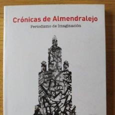 Libros de segunda mano: BADAJOS, ALMENDRALEJO. CRONICAS DE ALMENDRALEJO. PERIODISMO DE IMAGINACION, J.P. COTANO, 2014. Lote 253669330