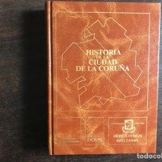 Livres d'occasion: HISTORIA DE LA CIUDAD DE LA CORUÑA. J. RAMÓN BARREIRO. PASTA DURA. Lote 253681400
