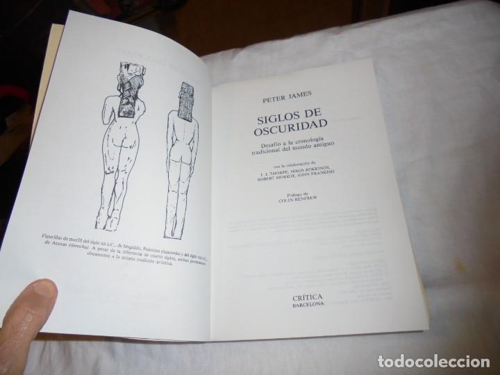 Libros de segunda mano: SIGLOS DE OSCURIDAD.DESAFIO A LA CRONOLOGIA TRADICIONAL DEL MUNDO ANTIGUO.PETER JAMES.CRITICA 1993 - Foto 3 - 253744075