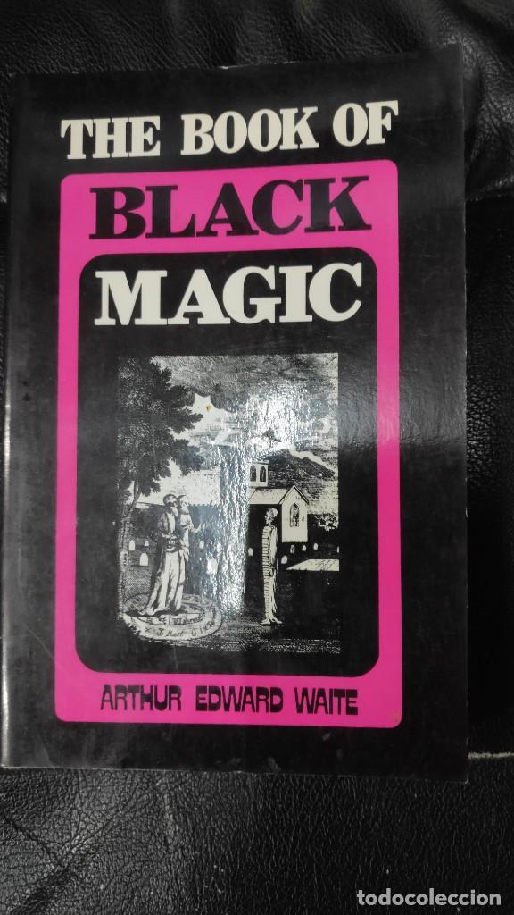 THE BOOK OF BLACK MAGIC ( ARTHUR EDWARD WAITE ) (Libros de Segunda Mano - Parapsicología y Esoterismo - Otros)