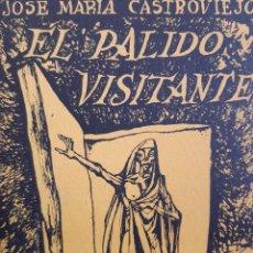 Livres d'occasion: EL PALIDO VISITANTE APARICIONES EN FINISTERRE JOSE MARIA CASTROVIEJO PORTO Y CIA 1960. Lote 253904345