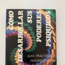 Libros de segunda mano: COMO DESARROLLAR SUS PODERES PSIQUICOS. E.M. MONAHAN TERRY BAKKEN. ED. PICAZO. BARCELONA, 1977.. Lote 253923940