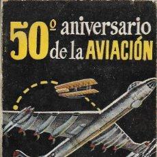 Libros de segunda mano: LIBRILLO DEL 50º ANIVERSARIO DE LA AVIACIÓN. JORGE BOFARULL. Lote 253934965