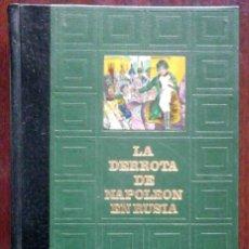 Libros de segunda mano: LA DERROTA DE NAPOLEÓN EN RUSIA (GENERAL CONDE PHILIPPE DE SÉGUR) 1972 - ILUSTRADO.. Lote 253942505