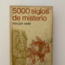 Libros de segunda mano: 5000 SIGLOS DE MISTERIO. ROGER MAY. ED. PLAZA Y JANES. BARCELONA, 1965. PAGS: 232. Lote 253979100