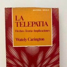 Libros de segunda mano: LA TELEPATIA. HECHOS-TEORIA-IMPLICACIONES. WATELY CARINGTON. ED. DEDALO. BUENOS AIRES, 1975. Lote 253985610