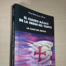 Libros de segunda mano: EL CUADRO MAGICO DE LA ORDEN DEL TEMPLE: LA CLAVE DEL ENIGMA - JOSEP MARIA ISERN I MONNÉ (AACHE). Lote 253992295