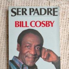 Livros em segunda mão: SER PADRE. / BILL COSBY. -ED. EDITORIAL URANO. Lote 253984200