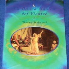 Libros de segunda mano: LA DANZA MÁGICA DEL VIENTRE - SHOKRY MOHAMED - MANDALA EDICIONES (1995). Lote 254037515