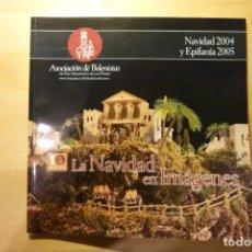 Libri di seconda mano: VII EXPOSICIÓN ARTE BELENISTA EN ESPAÑA / LA NAVIDAD EN IMÁGENES - SAN SEBASTIÁN DE LOS REYES 2005. Lote 254101115