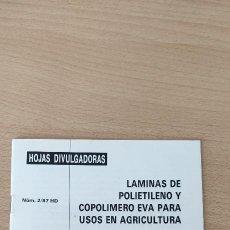 Libros de segunda mano: FOLLETO. LÁMINAS DE POLIETILENO Y COPOLIMERO EVA PARA USOS EN AGRICULTURA. HOJAS DIVULGADORAS.. Lote 254137020