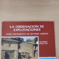 Libros de segunda mano: FOLLETO. LA ORDENACIÓN DE EXPLOTACIONES COMO INSTRUMENTO DE REFORMA AGRARIA. 1986. Lote 254140125