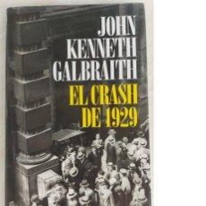 Libros de segunda mano: EL CRASH DE 1929. JOHN KENNETH GALBRAITH. ARIEL.. Lote 254211830