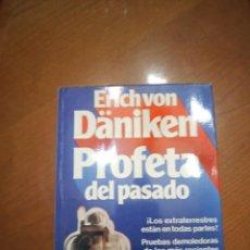 Libros de segunda mano: PROFETA DEL PASADO. ERIC VON DÄKINEN. Lote 254274175