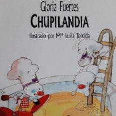 Libros de segunda mano: CHUPILANDIA GLORIA FUERTES MARIA LUISA TORCIDA MIÑON 1994. Lote 254275940