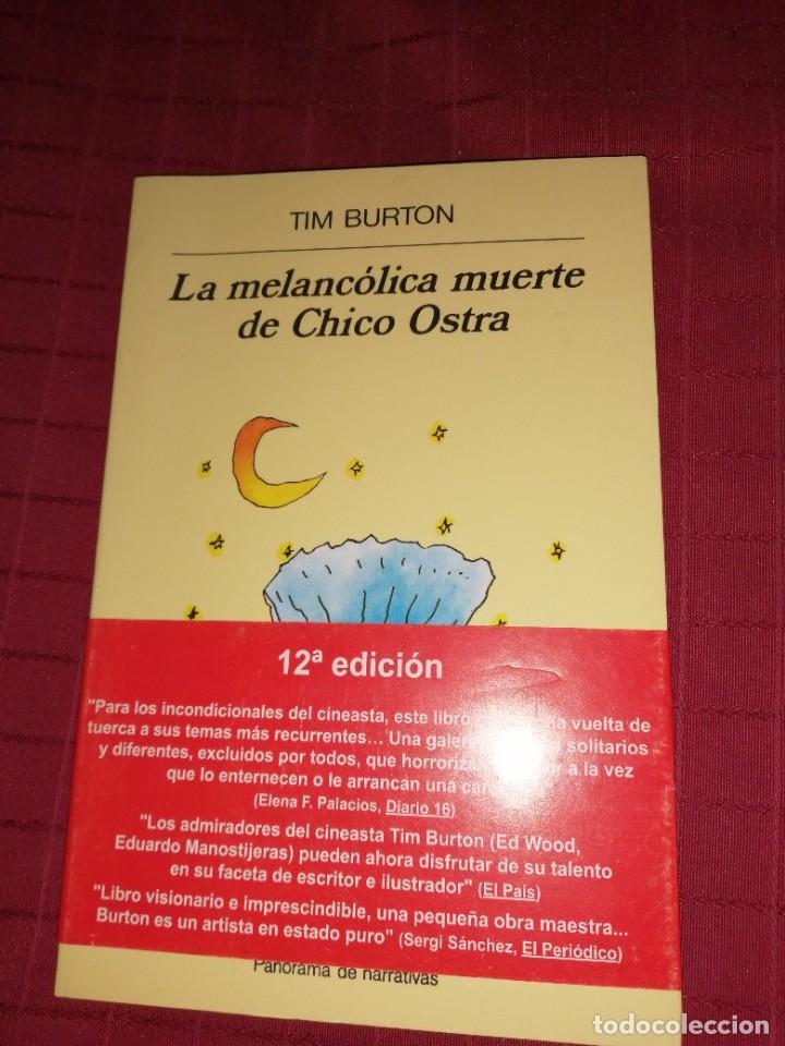 TIM BURTON - LA MELANCOLICA MUERTE DE CHICO OSTRA (Libros de Segunda Mano (posteriores a 1936) - Literatura - Otros)