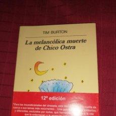 Libros de segunda mano: TIM BURTON - LA MELANCOLICA MUERTE DE CHICO OSTRA. Lote 254279725
