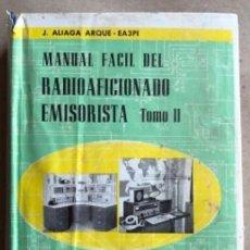 Libros de segunda mano: MANUAL FÁCIL DEL RADIOAFICIONADO EMISORISTA. J. ALIAGA ARQUE. TOMO II. EDICIONES CEDEL 1976.. Lote 132021062