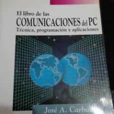 Libros de segunda mano: EL LIBRO DE LAS COMUNICACIONES DEL PC. Lote 254304160