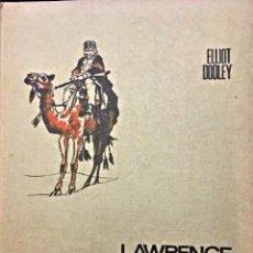 Libros de segunda mano: LAWRENCE DE ARABIA.ELLIOT DOOLEY.1969-EDITÓ BRUGUERA.. Lote 254323970
