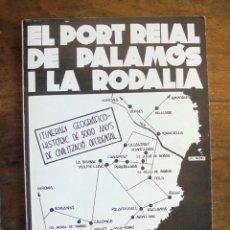 Libros de segunda mano: EL PORT REIAL DE PALAMÓS I LA RODALIA E ALBERT 1979 ITINERARI GEOGRÀFICO-HISTÒRIC DE 3.000 ANYS. Lote 254339920