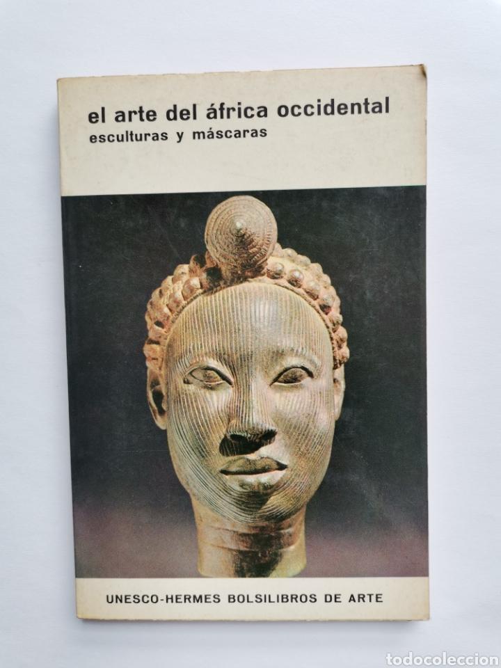 EL ARTE DEL ÁFRICA OCCIDENTAL ESCULTURAS Y MASCARAS (Libros de Segunda Mano - Bellas artes, ocio y coleccionismo - Otros)