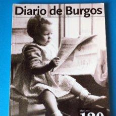 Libros de segunda mano: LIBRO: 120 AÑOS DIARIO DE BURGOS. 1891-2011. Lote 254410795