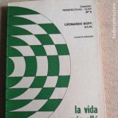Libros de segunda mano: LA VIDA MAS ALLA DE LA MUERTE - LEONARDO BOFF - CLAR, 1977, 1ª EDICION (BUEN ESTADO) 182PP. Lote 254431345