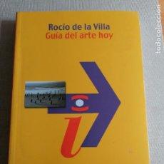 Libros de segunda mano: GUÍA DEL ARTE HOY (FILOSOFÍA - NEOMETRÓPOLIS) VILLA ARDURA, ROCÍO DE LA TECNOS (2003) 376PP NUEVO. Lote 254446770