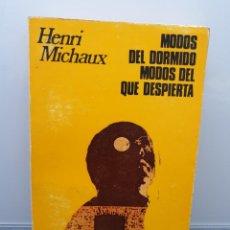Libros de segunda mano: MODOS DEL DORMIDO MODOS DEL QUE DESPIERTA. HENRI MICHAUX. (ENVÍO 2,50€). Lote 253042475