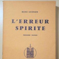 Libros de segunda mano: GUÉNON, RENÉ - L'ERREUR SPIRITE - PARIS 1974. Lote 254515115